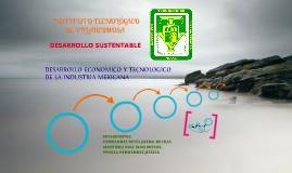 Desarrollo Economico y Tecnologico de la Industria Mexicana