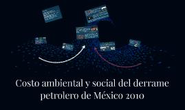 Costo ambiental y social del derrame petrolero de México 201