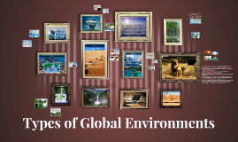 Copy of Types of Global Environments