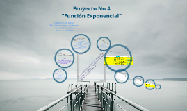 """Proyecto No.4 """"Función Exponencial"""""""