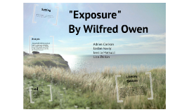 the cruelty of nature in wilfred owens exposure Revise and learn about william owen's poem, exposure with bbc bitesize  gcse english literature poetry resources.