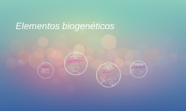 Copy of Elementos biogenéticos