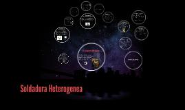 Copy of La Soldadura heterogenea