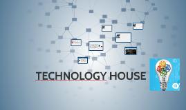 TECHNOLOGICAL HOUSE