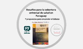 Desafíos para la cobertura universal de salud en Paraguay. 7 propuestas para encender el debate