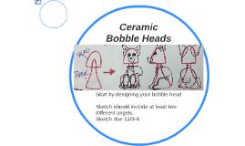 Ceramic Bobble Heads