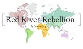 Copy of Red River Rebellion. -M.Y