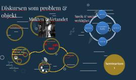 Seminarium 1: Diskursen som problem och objekt