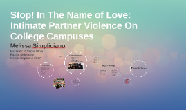 Stop! In The Name of Love: Intimate Partner Violence On Coll