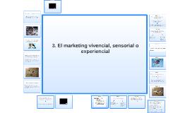 7.4. El marketing vivencial, sensorial o