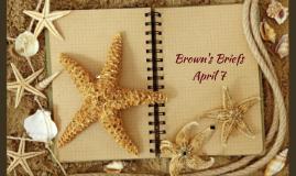 Brown's Briefs Mar 28- Apr 1