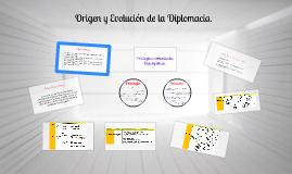 Origen y Evolución de la Diplomacia.
