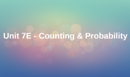 Unit 7E - Counting & Probability