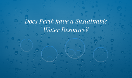 Does Perth have a Sustainable Water Resource?