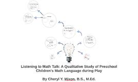 Listening to Math Talk: A Qualitative Study of Preschool Chi