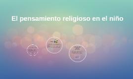Copy of El pensamiento religioso en el niño