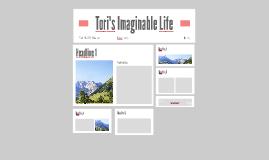 Tori's Imaginable Life