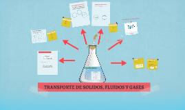 Copy of TRANSPORTE DE SOLIDOS LIQUIDOS Y GASES