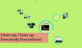 Clean up, Clean up, Everybody Everywhere!