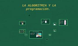 LA ALGORITMIA Y LA PROGRAMACION.