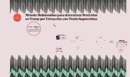 Método Multiresiduo para determinar pesticidas en frutas por extracción con fluido supercritico