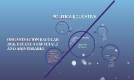Copy of ORGANIZACION ESCOLAR 2016. ESCUELA ESPECIAL2