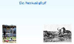 The American West!
