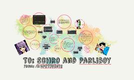 to: Schro and Parliboy
