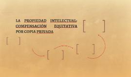 LA PROPIEDAD INTELECTUAL: COMPENSACIÓN EQUITATIVA POR COPIA