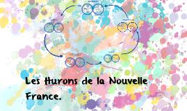 Les Hurons de la Nouvelle France.