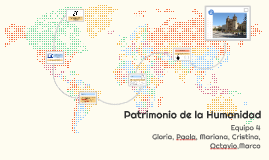 Copy of Copy of Patrimonio de la Humanidad