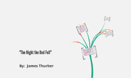 """The Night the Bed Fell""  By:  James Thurber"