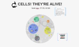 CELLS! ALIVE!