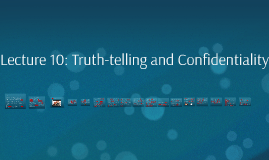 Lecture 10: Truth-telling and Confidentiality