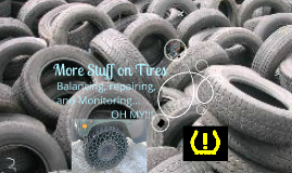 More About Tires and Servicing