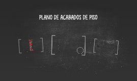 PLANO DE ACABADOS DE PISO