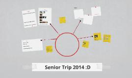 Senior Trip 2014 :D