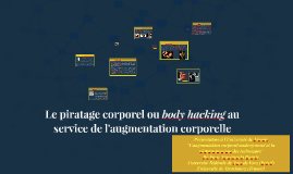 Le piratage corporel ou « body