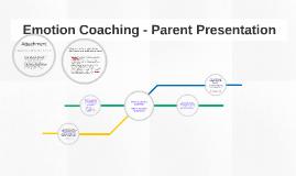 Copy of Emotion Coaching - Parent Presentation