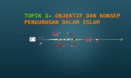 TOPIK 3- OBJEKTIF DAN KONSEP PENGURUSAN DALAM ISLAM