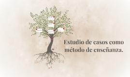 Estudios de Casos, Didáctica especial.
