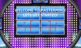 WELCOME TO MASTERMIND!