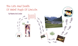 The Life And Death Of Saint Hugh Of Lincoln