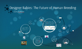 Designer Babies: The Future of Human Breeding