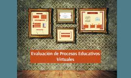 Evaluación de Procesos Educativos Virtuales