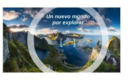 Un nuevo mundo por explorar