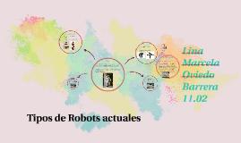 Tipos de Robots actuales