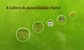 A Cultura da Acessibilidade Digital