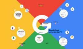 Google tenía herramientas???