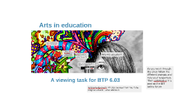 Arts education - Rationale, theories and approaches